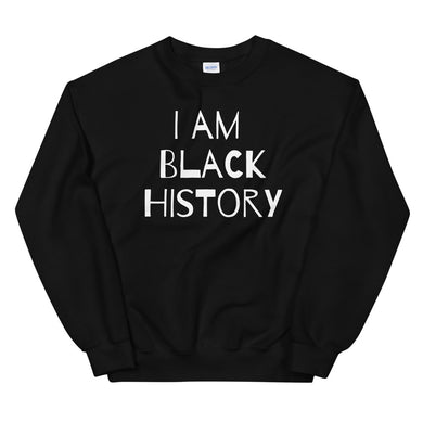 I Am Black History Unisex Sweatshirt