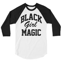 Load image into Gallery viewer, Black Girl Magic 3/4 sleeve raglan shirt