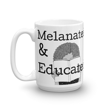 Load image into Gallery viewer, Melanated & Educated Mug