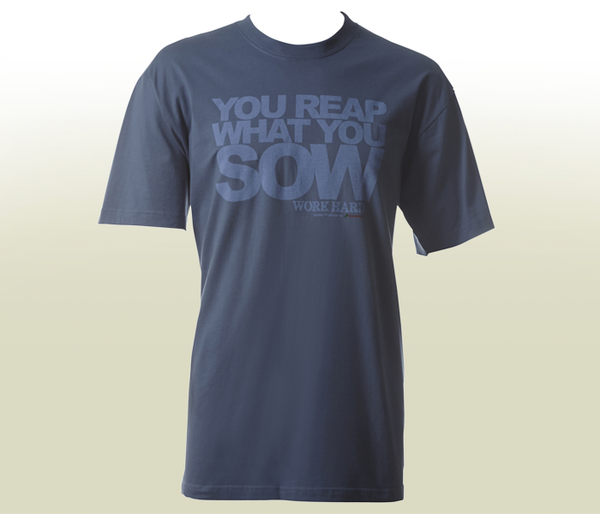 """You Reap What You Sow"" T-Shirt - Dusty Blue"