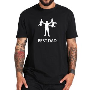 Best Dad Tshirt Funny Design Father Day T shirt 100% Cotton Fashion Gift T-shirt EU Size