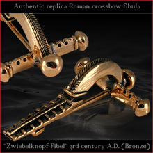 "Load image into Gallery viewer, High level replica - Roman crossbow brooch ""Zwiebelknopffibel"" (bronze)"