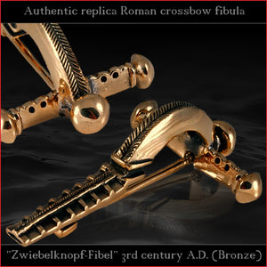 "High level replica - Roman crossbow brooch ""Zwiebelknopffibel"" (bronze)"