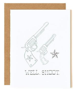 Well Shoot Note Card
