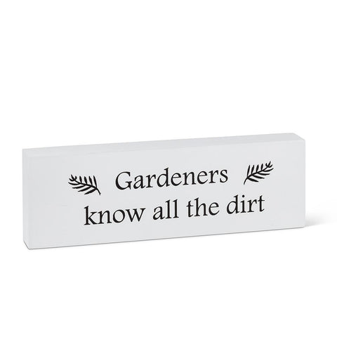 Gardeners know all the dirt sign