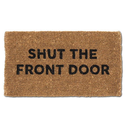 Door Mat - Shut the Front Door