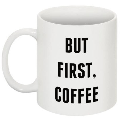"""But First Coffee"" Bold"