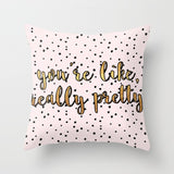 """You're Like Really Pretty"" Square Throw Pillow - Pink/Black/Gold or Black/Gold"