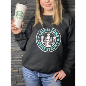 Lashes Long, Coffee Strong Custom Crewneck