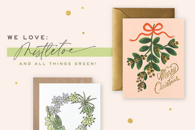 We Love Mistletoe... and all things green!!