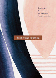 the rituals journal: powerful practices for personal transformation