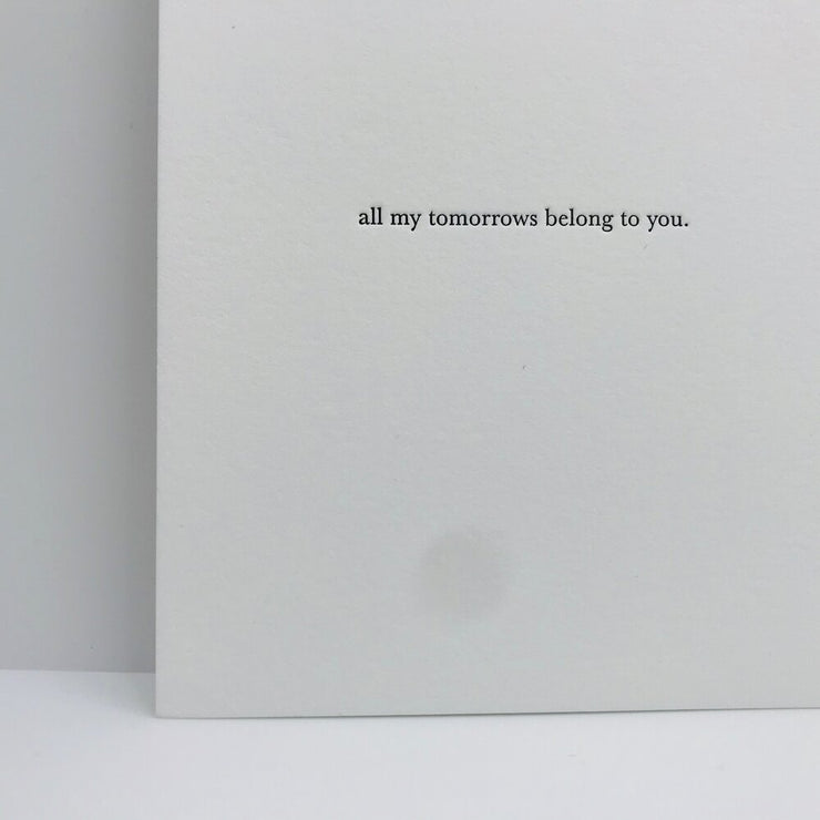 all my tomorrows belong to you card