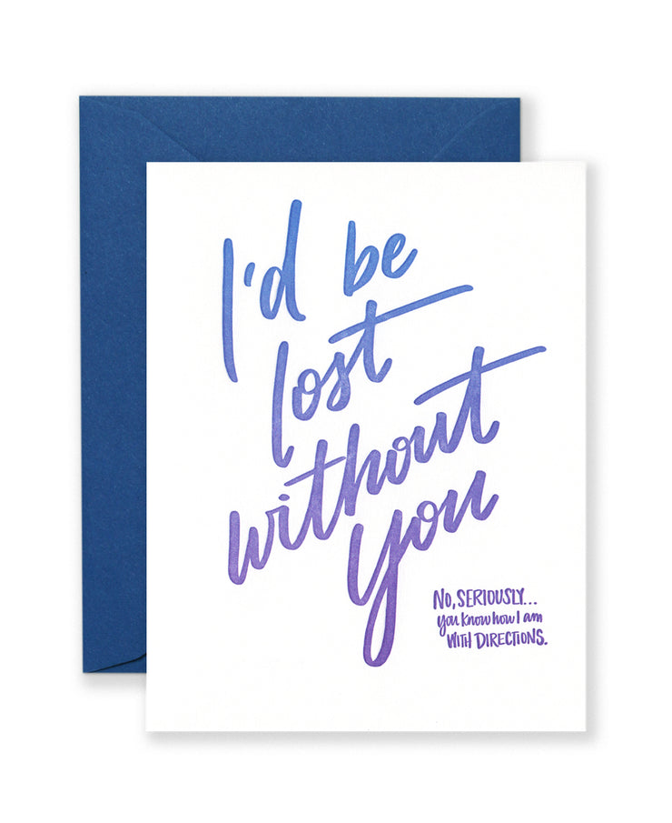 I'd be lost without you card