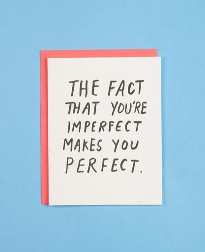 imperfect makes you perfect card