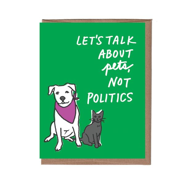 pets not politics greeting card