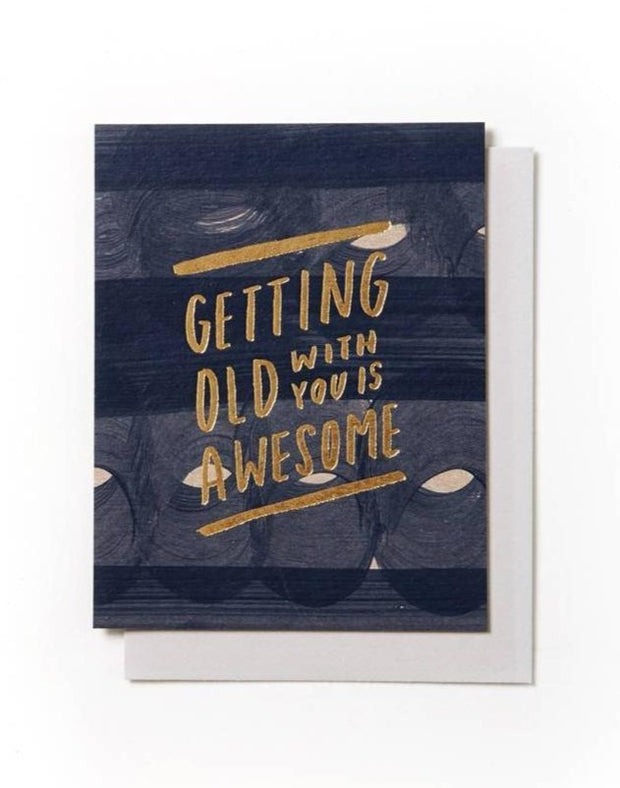 getting old with you love & anniversary card