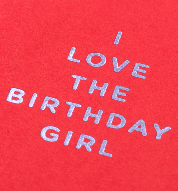 i love the birthday girl card