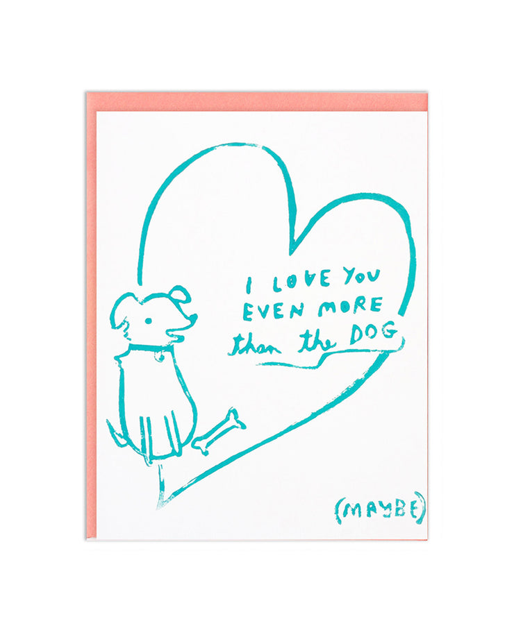 love you more than the dog card