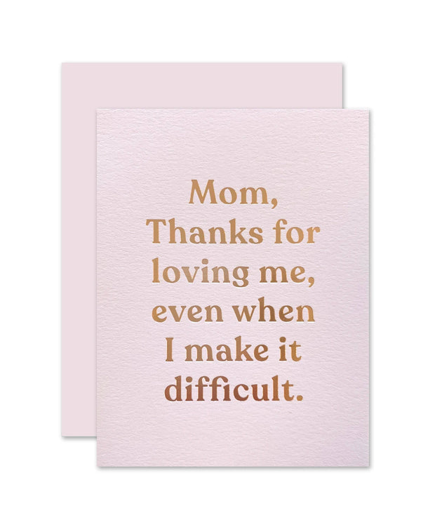 thanks for loving me mom card