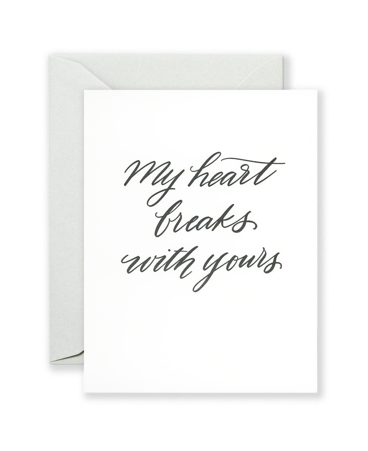 my heart breaks with you card