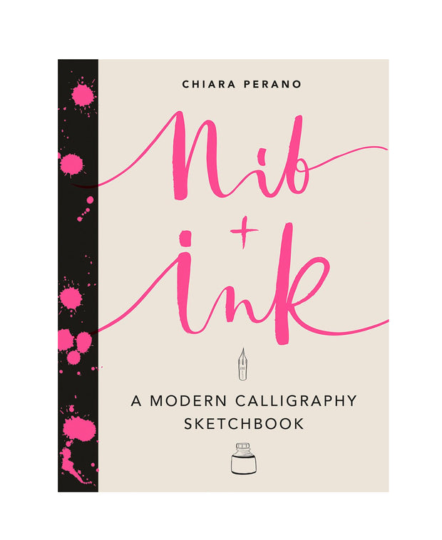 nib + ink a modern calligraphy sketchbook