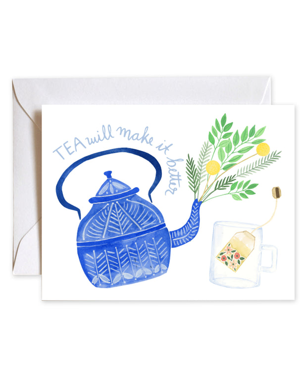 tea will make it better teapot card