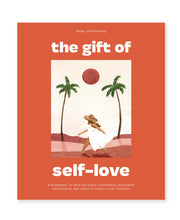 the gift of self-love: a workbook to help you build confidence, recognize your worth, and learn to finally love yourself