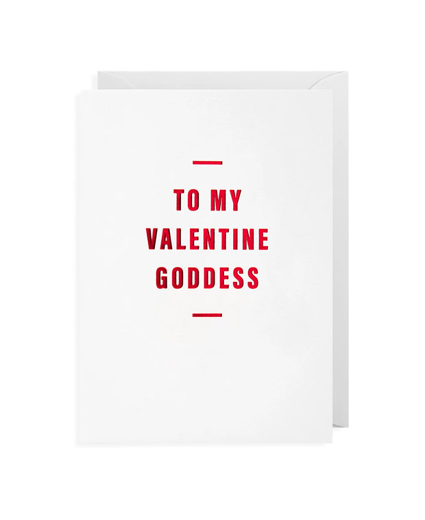 to my valentine goddess