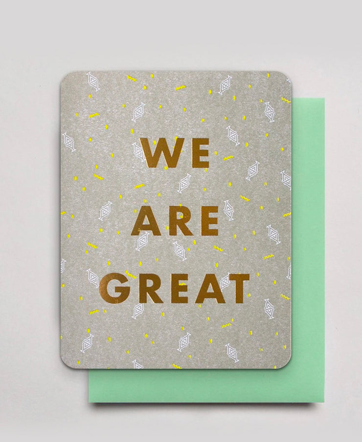 we are great gold foil card
