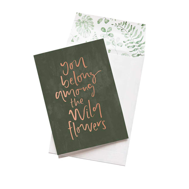 you belong among the wild flowers card