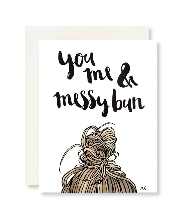 you me & messy bun card