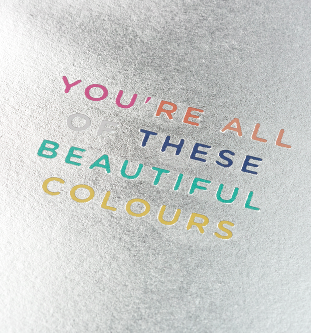 you're all these beautiful colors card