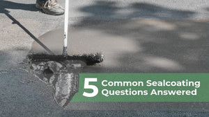 5 Common Sealcoating Questions: Answered