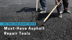 Do the Job Right with Must-Have Asphalt Repair Tools