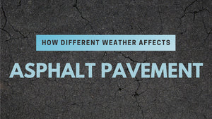 How Different Weather Affects Asphalt Pavement