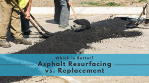 Which is Better? Asphalt Resurfacing vs. Replacement