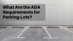 What Are the ADA Requirements for Parking Lots?