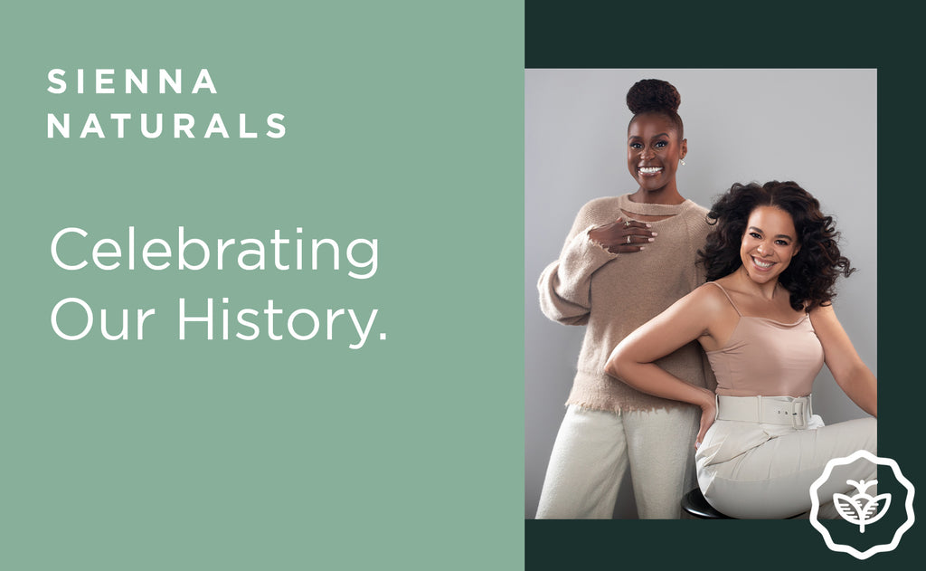 Celebrating our History | The Sienna Naturals Journey