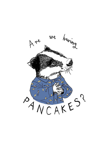 Artprint - Are we having pancakes?