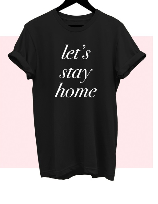 Let's Stay Home Tee