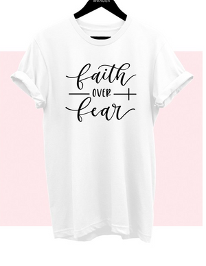 Faith Over Fear Top