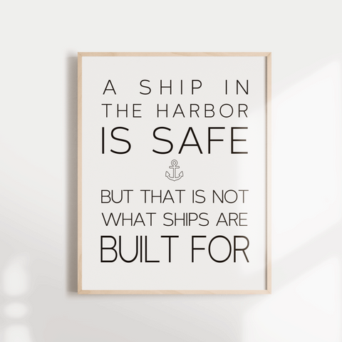A Ship In the Harbor IS Safe Quote Inspirational Wall poster