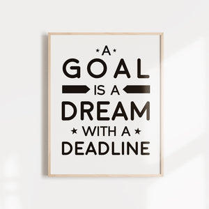 A Goal Is A Dream With a Deadline, motivational quote wall poster