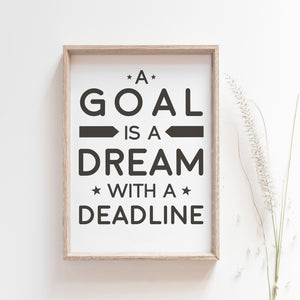 A Goal Is A Dream With a Deadline, inspirational wall art poster