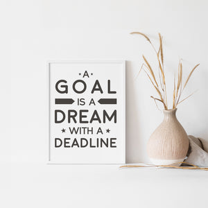 A Goal Is A Dream With a Deadline, quote wall art poster