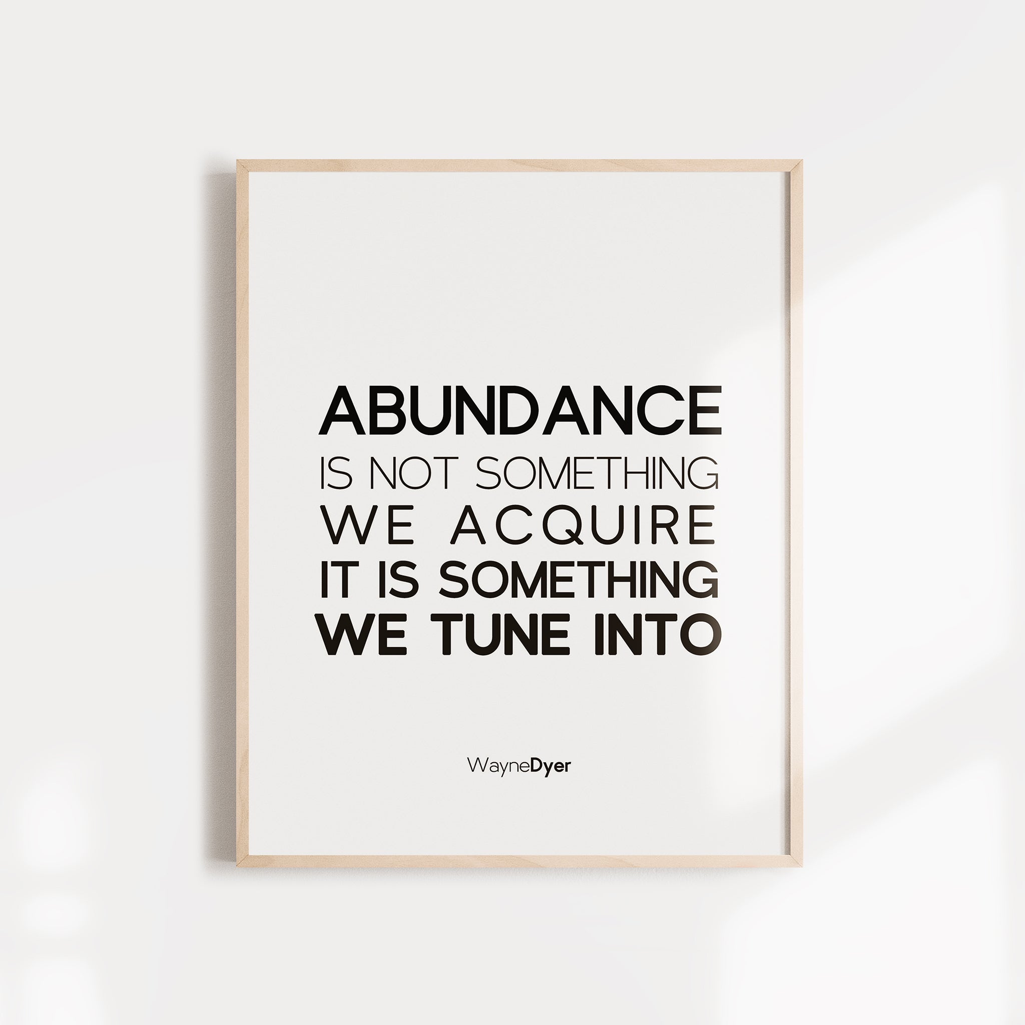 Abundance isn't something we acquire quote, Wayne Dyer. Abundance quote wall art.