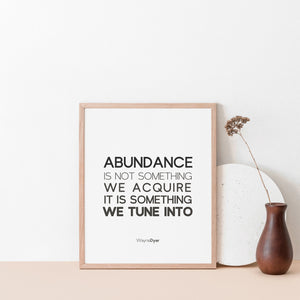 Abundance isn't something we acquire quote, Wayne Dyer, inspirational wall art poster