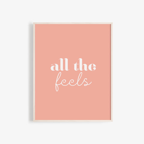 """All the feels"" high quality wall art poster"