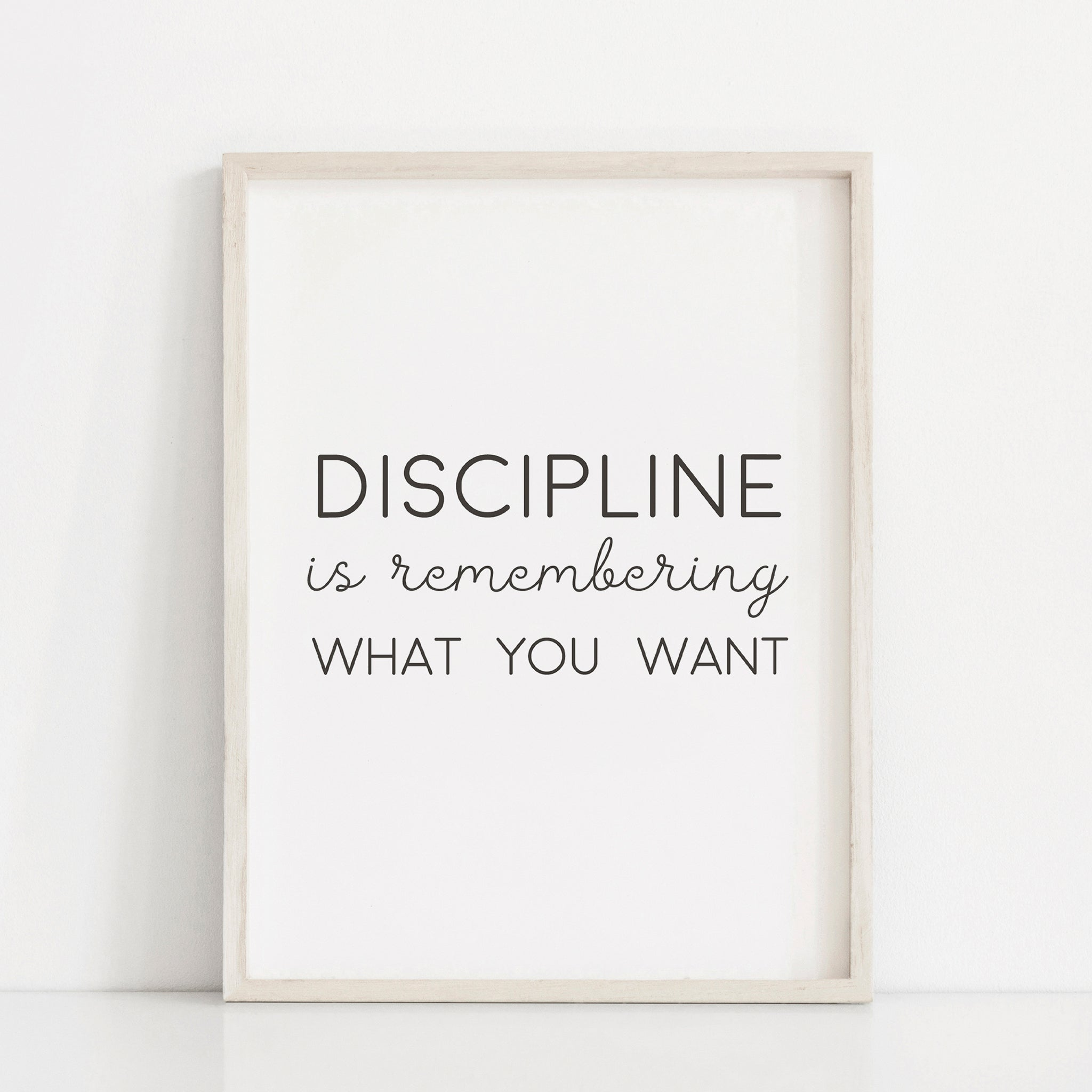 Discipline is remembering what you want Motivational Art Poster