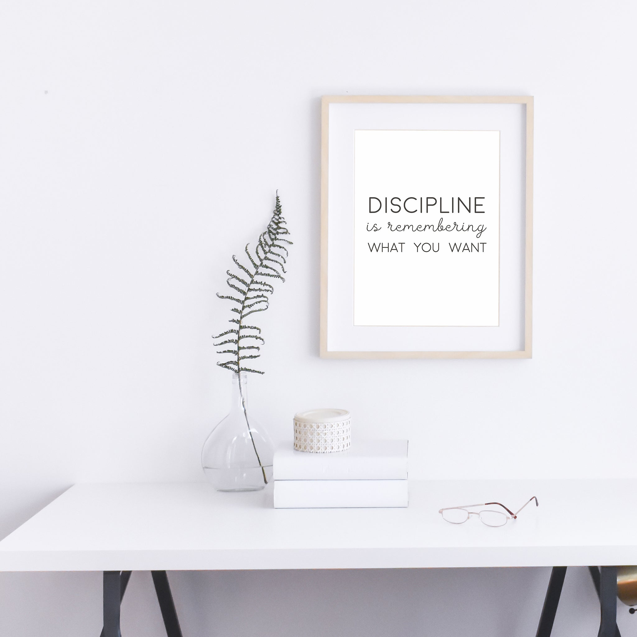 Discipline is remembering what you want, Inspirational Quote Poster